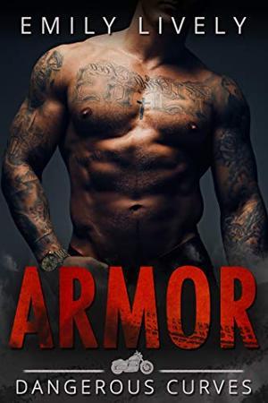Armor: An Older Alpha Biker Curvy Woman Romance by Emily Lively