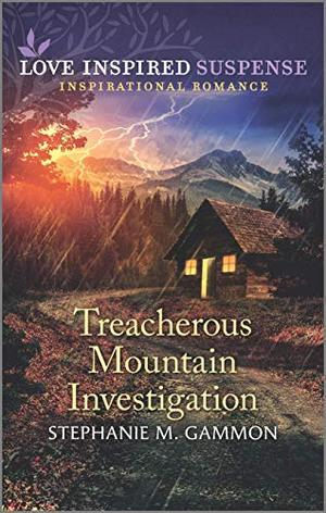 Treacherous Mountain Investigation (Love Inspired Suspense) by Stephanie M. Gammon