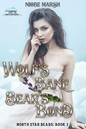 Wolf's Bane, Bear's Bond: A Contemporary Shifter Romance by Niobe Marsh