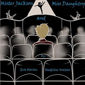Mister Jackson and Miss Daughtry by Eva Morian, Madeline Watson