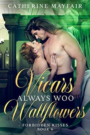 Vicars Always Woo Wallflowers by Catherine Mayfair