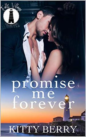 Promise Me Forever: Falls Village Collection by Kitty Berry