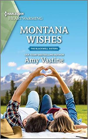 Montana Wishes: A Clean Romance by Amy Vastine