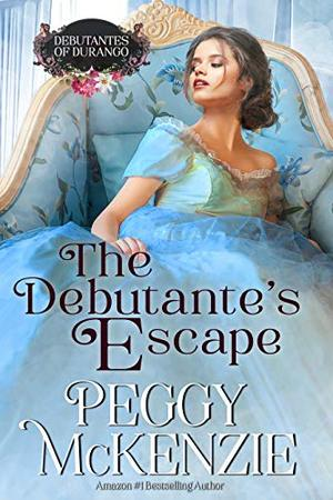 The Debutante's Escape: Western Historical Romance by Peggy McKenzie
