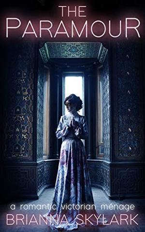 The Paramour: A Romantic Victorian Ménage by Brianna Skylark