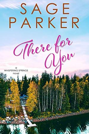 There for You (Whispering Springs Part Three) by Sage Parker