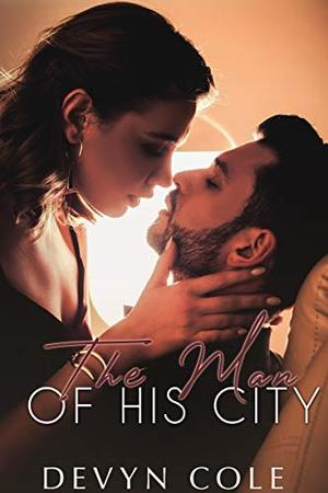 The Man of His City by Devyn Cole