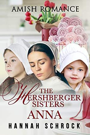 The Hershberger Sisters: Anna by Hannah Schrock