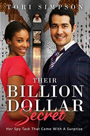 Their Billion Dollar Secret (BWWM, Billionaire, Rivals, Alpha, Secrets Romance) by Tori Simpson, BWWM Love