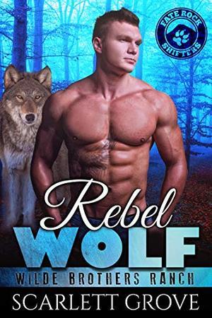Rebel Wolf by Scarlett Grove
