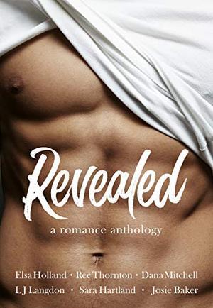 Revealed: A Romance Anthology by Dana Mitchell