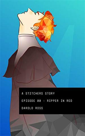 Ripper in Red: A Stitchers Story by Darold Ross