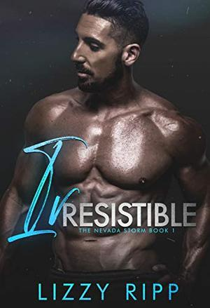 Irresistible: An Off Limits Sports Romance by Lizzy Ripp
