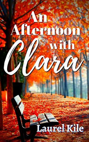 An Afternoon With Clara by Laurel Kile