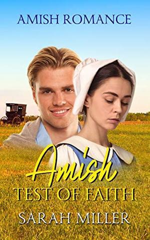 Amish Test of Faith by Sarah Miller