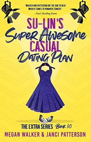 Su-Lin's Super Awesome Casual Dating Plan by Megan Walker