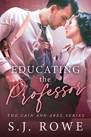 Educating the Professor by S.J. Rowe