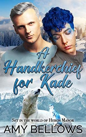 A Handkerchief for Kade by Amy Bellows