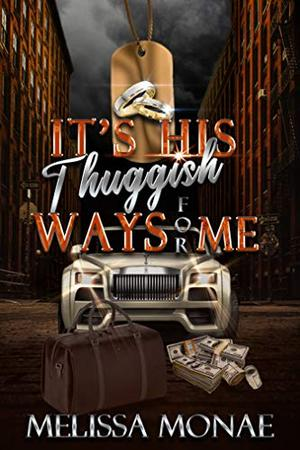 It's His Thuggish Ways For Me by Melissa Monae