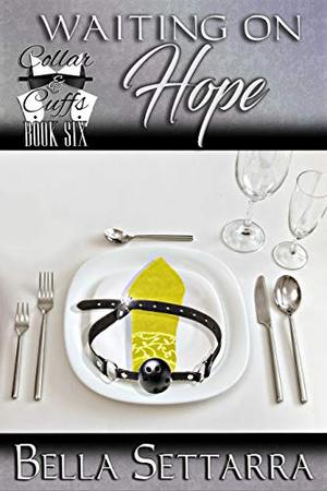 Waiting On Hope: Light BDSM, Heavy on Romance by Bella Settarra