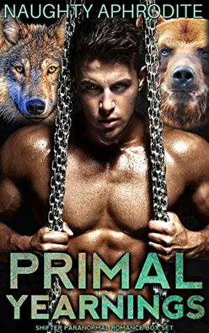 Primal Yearnings: Shifter Romance Box Set by Naughty Aphrodite