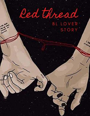 THE RED THREAD, BL Love Story: THE RED THREAD, BL Love Story Novel by Napzdream 11