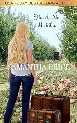 The Amish Meddler: Amish Romance by Samantha Price