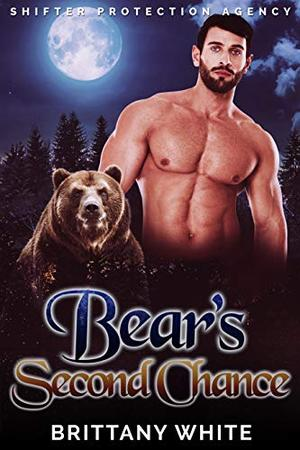 Bear's Second Chance by Brittany White