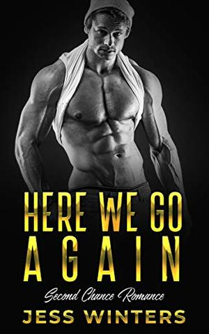 Here We Go Again (Second Chance Romance) by Jess Winters