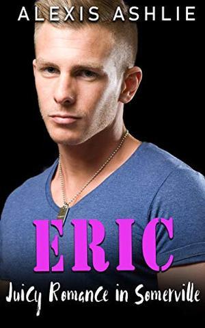 Eric by Alexis Ashlie