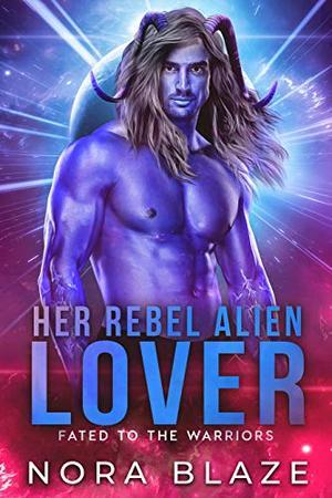 Her Rebel Alien Lover by Nora Blaze