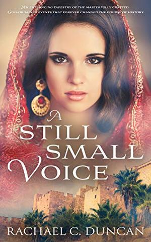 A Still Small Voice by Rachael C. Duncan