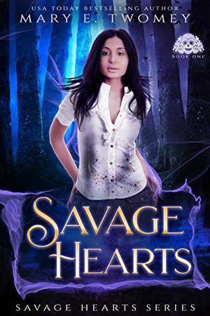 Savage Hearts: A Dark Fantasy Romance by Mary E. Twomey