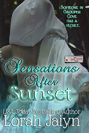 Sensations After Sunset: A Sex Shop Series novella by Lorah Jaiyn