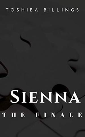 Sienna : The Finale by Toshiba Billings