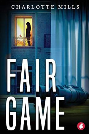 Fair Game by Charlotte Mills