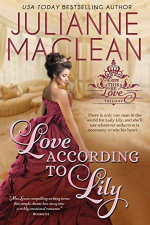 Love According to Lily (Can This Be Love (American Heiress Spinoff) Book 1) by Julianne MacLean