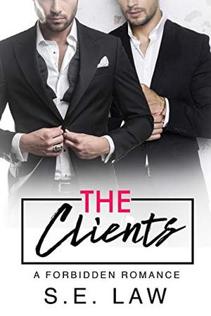 The Clients: A Forbidden Romance by S.E. Law
