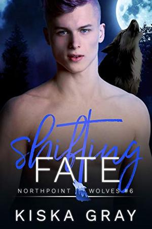 Shifting Fate: An MM Shifter Romance by Kiska Gray