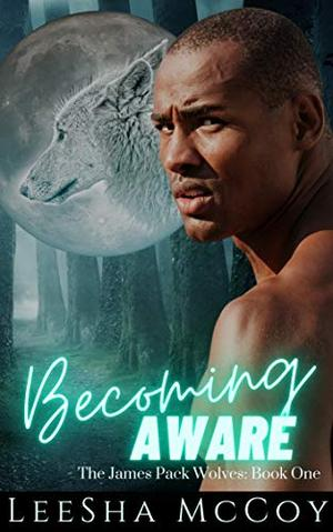 Becoming Aware: A Paranormal Shifter Romance by LeeSha McCoy