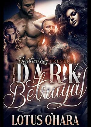 Their Dark Betrayal: Dark Devotion- Book 2 by Lotus O'Hara
