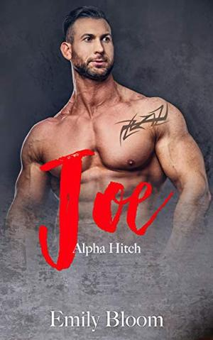 JOE: An alpha man and curvy woman romance by Emily Bloom