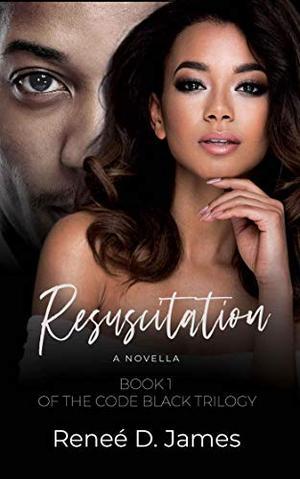 Resuscitation by Reneé D. James