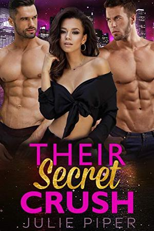 Their Secret Crush: BWWM Menage Romance by Julie Piper