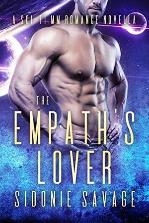 The Empath's Lover: A Sci-Fi MM Romance Novella by Sidonie Savage