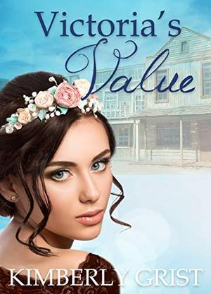 Victoria's Value by Kimberly Grist