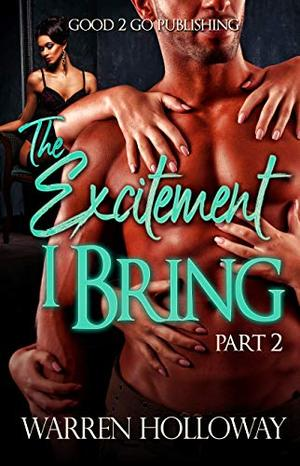 The Excitement I Bring 2 by Warren Holloway