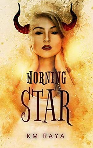 Morning Star (A Reverse Harem Paranormal Romance) by K.M. Raya