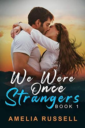 We Were Once Strangers by Amelia Russell
