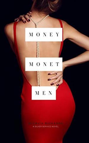 Money, Monet, Men: A Fredericka Silver adventure by Octavia Richards
